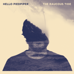 Hello Piedpiper - The Raucous Tide - Digicover