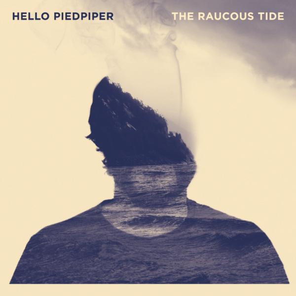 Hello Piedpiper - The Raucous Tide - Digicover